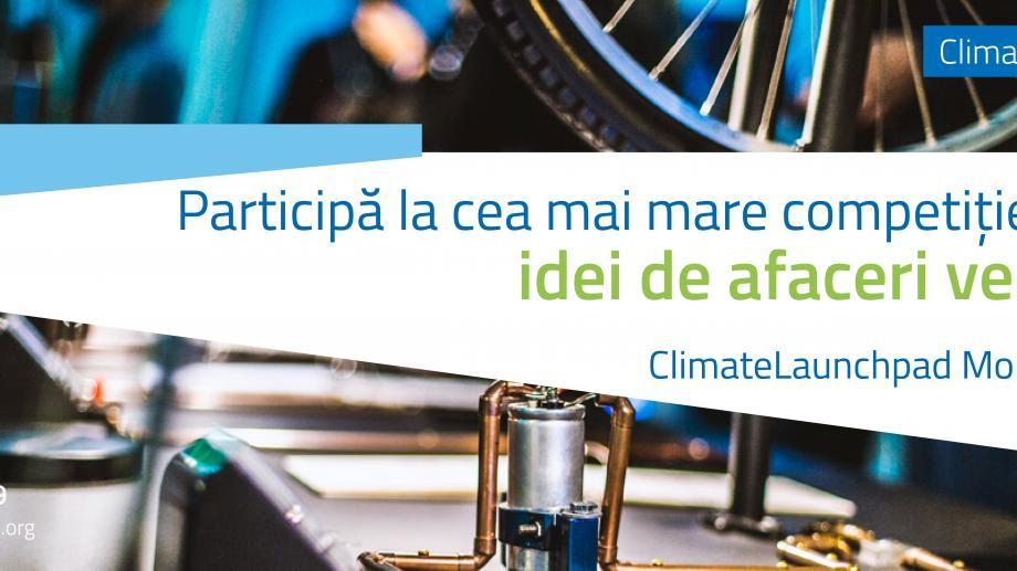 Молдова открыла свои заявки на Международный Конкурс Идей Экологичного Бизнеса – Climate Launchpad